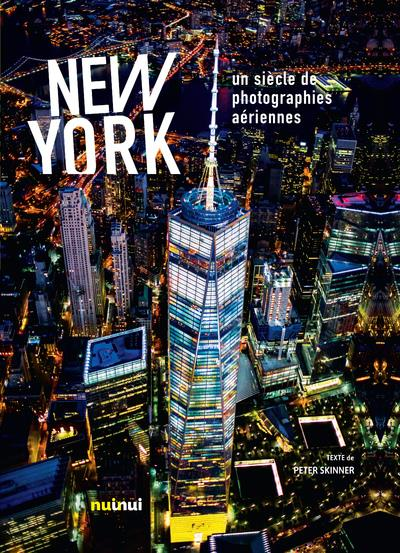NEW YORK UN SIECLE DE PHOTOGRAPHIES AERIENNES  NUINUI